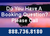 Do you have a Booking Question call 888-736-8180